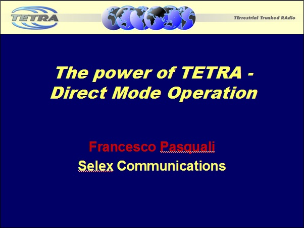 The_power_of_TETRA-Direct_Mode_Operation-Selex_Communications_Francesco_Pasquali