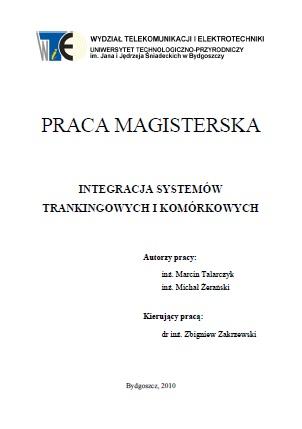 Integracja_systemow_trankingowych_i_komorkowych_Marcin_Talarczyk_Michal_Zeranski-praca_magisterska