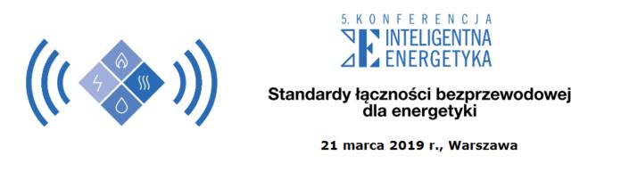 standardy-lacznosci-bezprzewodowej-dla-energetyki-konferencja-2019